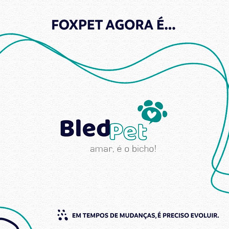 Foxpet agora é Bledpet